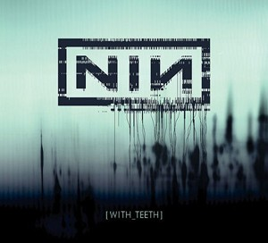 Nine_Inch_Nails_With_Teeth_Standard.jpg